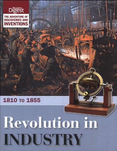 revolution-in-industry-1810-to-1855-readers-digest