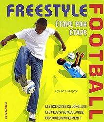 Freestyle football étape par étape