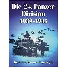 Die 24. Panzer-Division 1939-1945: vormals 1. Kavallerie-Division