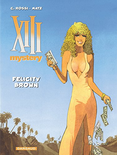 XIII Mystery - tome 9 - Felicity Brown