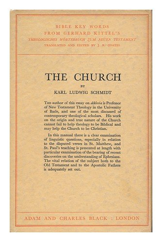 The Church / by Karl Ludwig Schmidt; Translated from the First German Edition and with Additional Notes by J. R. Coates (Jr-kittel)