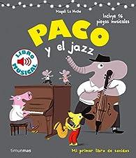 Paco y el jazz. Libro musical par Magali Le Huche