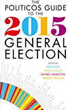 The Politicos Guide to the 2015 General Election