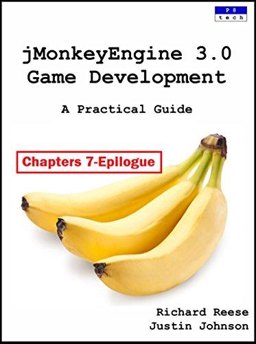 jMonkeyEngine 3.0 Game Development: A Practical Guide [Chapters 7 - Epilogue] (English Edition)