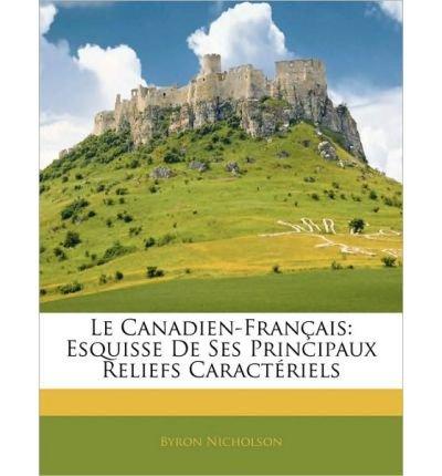 le-canadien-fran-ais-esquisse-de-ses-principaux-reliefs-caract-riels-paperbackfrench-common