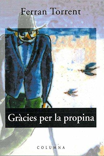 Gràcies per la propina (Clàssica Book 124) (Catalan Edition) por Ferran Torrent