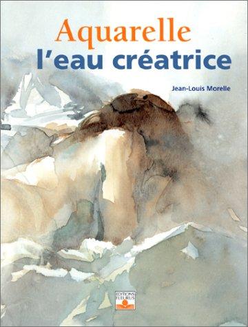 Aquarelle : L'Eau créatrice par Jean-Louis Morelle