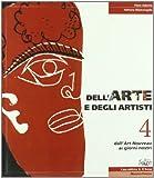 Dell'arte e degli artisti. Per le Scuole superiori. Con espansione online: 4