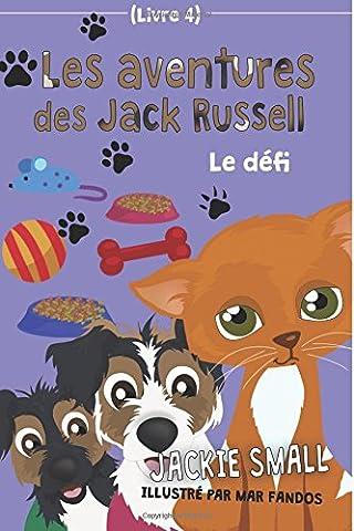 Les aventures des Jack Russell (Livre 4): Le défi