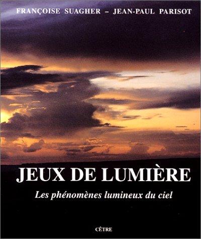 Jeux de lumire : Les phnomnes lumineux du ciel