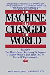 The Machine That Changed the World : Based on the Massachusetts Institute of Technology 5-Million-Dollar 5-Year Study on the Future of the Automobile by James P. Womack (1990-10-10) Hardcover
