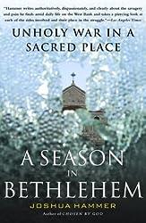 Season in Bethlehem: Unholy War in a Sacred Place
