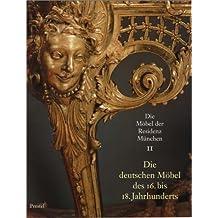 Die Möbel der Residenz München, 3 Bde., Bd.2, Die deutschen Möbel des 16. bis 18. Jahrhunderts