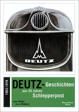 Deutz-Geschichten aus 25 Jahren Schlepperpost Jahrhunderts Traktoren