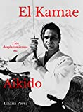 El Kamae y los Desplazamientos en Aikido