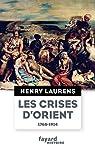 Les crises d'Orient par Laurens