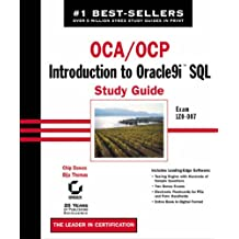 OCA/OCP: Oca/Ocp Exam 1Z0-007: Introduction to Oracle9i SQL Study Guide