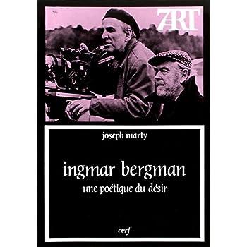 Ingmar Bergman, une poétique du désir