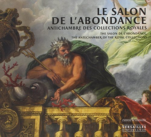 Le salon de l'Abondance : Antichambre des collections royales par Collectif
