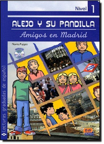 Alejo y su pandilla Nivel 1 Amigos en Madrid + CD (Lecturas Graduadas/ Graded Readers) (Spanish Edition) by Flavia Puppo (2014-07-30)