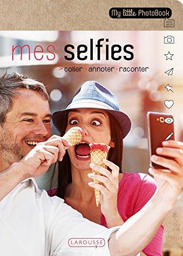 Moi et mes selfies par Larousse