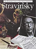 Stravinsky (Illustrated Lives of the Great Composers)