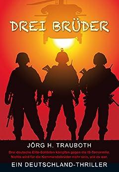 Drei Brüder: Ein Deutschland-Thriller von [Trauboth, Jörg. H.]