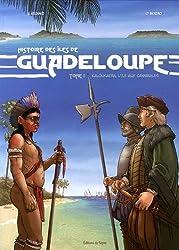 BD Histoire des îles de Guadeloupe - Tome 1 Kaloukaera, l'île aux cannibales