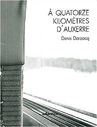 A quatorze kilomètres d'Auxerre