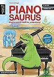 Pianosaurus: Klavierstücke nur für wilde Kerle (inkl. Download). Spielbuch für Klavier. Klaviernoten. Musiknoten. Spielstücke. Kinderlieder. Songbook. Dinosaurier.