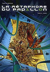 La métaphore du papillon, Tome 2 : Chaos