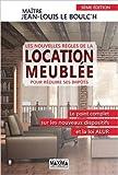 Les nouvelles règles de la location meublée pour réduire ses impôts 3ème édition de Jean-louis Le Boulc'h ( 25 juin 2015 ) - 25/06/2015
