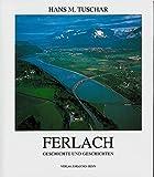 Ferlach: Geschichte und Geschichten. Gemeindechronik