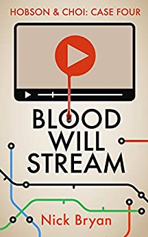 Blood Will Stream (Hobson & Choi Book 4) by [Bryan,Nick]