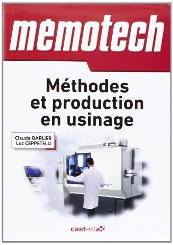 Méthodes et production en usinage by Claude Barlier (2014-01-17)