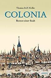 Colonia: Roman einer Stadt