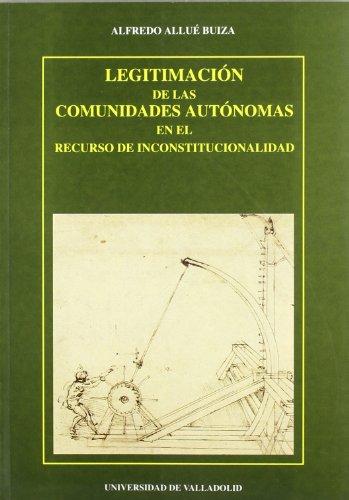 Legitimación de las Comunidades Autonomas En el Recurso de Inconstitucionalidad, La