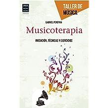 Musicoterapia: Iniciación, técnicas y ejercicios (Taller de música)