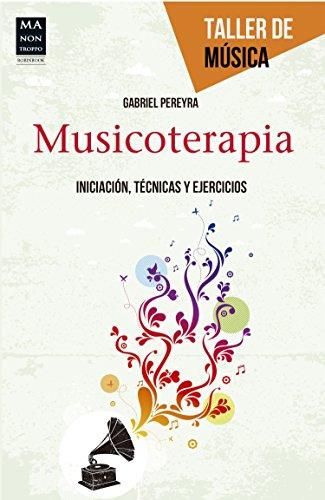 Musicoterapia: Iniciación, técnicas y ejercicios (Taller de música) de [Pereyra,