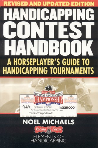 Handicapping Contest Handbook: A Horseplayer's Guide to Handicapping Tournaments por Noel Michaels
