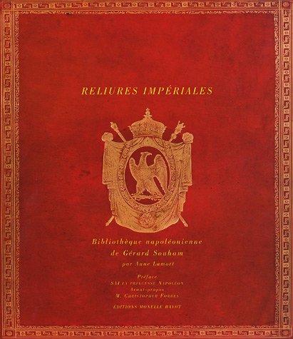 Reliures imperiales : Bibliothque napolonienne de Grard Souham