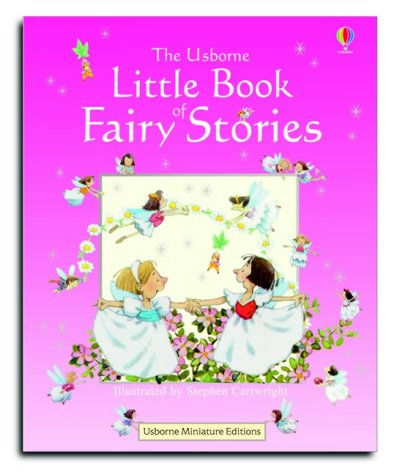 The Usborne little book of fairy stories
