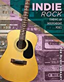 Best Indie Rocks - Indie Rock: Finding an Independent Voice (Music Library) Review