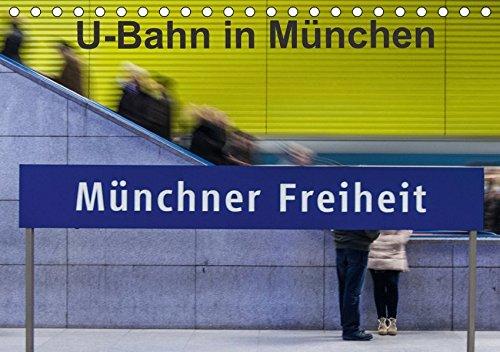 U-Bahn in München (Tischkalender 2017 DIN A5 quer): U-Bahnhöfe strahlen eine Faszination aus, vor Allem wenn alle anders gestaltet sind. (Monatskalender, 14 Seiten ) (CALVENDO Orte)