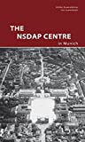 The NSDAP Center in Munich (DKV-Edition)