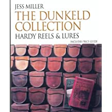 The Dunkeld Collection: Hardy Reels, Includes Hardy Lures and Price Guides