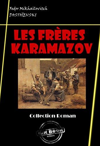 Les Frères Karamazov: édition intégrale par Fédor Mikhaïlovitch Dostoïevski