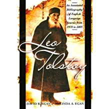 Leo Tolstoy: An Annotated Bibliography of English Language Sources from 1978 to 2003