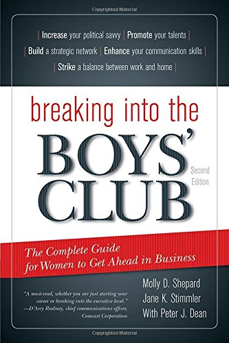 breaking-into-the-boys-club-the-complete-guide-for-women-to-get-ahead-in-business