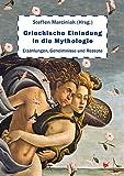Griechische Einladung in die Mythologie: Erzählungen, Geheimnisse und Rezepte